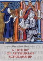 A History of Arthurian Scholarship PDF