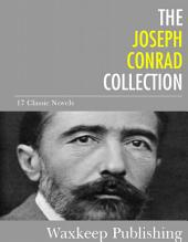 The Joseph Conrad Collection: 17 Classic Novels