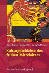 Kulturgeschichte des frühen Mittelalters: Von 500 bis 1200 n.Chr.. EBook
