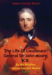 The Life Of Lieutenant-General Sir John Moore, K.B. By His Brother, James Carrick Moore