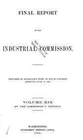 Final Report of the Industrial Commission: Volume 2; Volume 19
