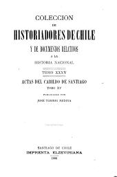 Coleccíon de historiadores de Chile y documentos relativos a la historia nacional: Volumen 35