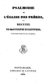 Psalmodie de l'Eglise des Frères: ou recueil de cantiques spirituels