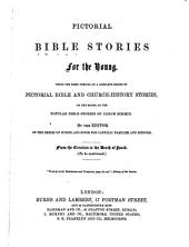 Pictorical Bible stories. 1st portion of a ser. of Pictorial Bible and Church-history stories, by the ed. of the ser. of Hymns and songs for Catholic families and schools [signing himself H.F.]. (People's ed.). Pictorial Bible and Church history stories