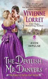 The Devilish Mr. Danvers: The Rakes of Fallow Hall Series