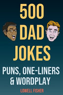 500 Dad Jokes Puns One-Liners and Wordplay