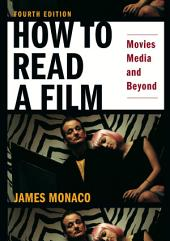 How to Read a Film Fourth Edition: Movies, Media, and Beyond