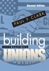 Building More Effective Unions: Edition 2