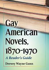 Gay American Novels, 1870–1970: A Reader's Guide