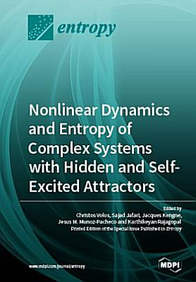 Nonlinear Dynamics and Entropy of Complex Systems with Hidden and Self-excited Attractors