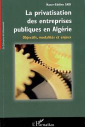 La privatisation des entreprises publiques en Algérie: Objectifs, modalités et enjeux