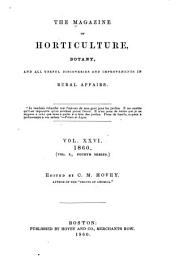 The Magazine of Horticulture, Botany, and All Useful Discoveries and Improvements in Rural Affairs: Volume 26
