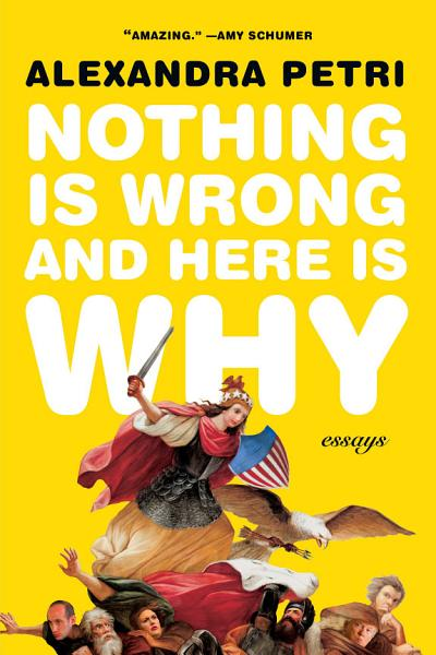 Download Nothing Is Wrong and Here Is Why  Essays Book