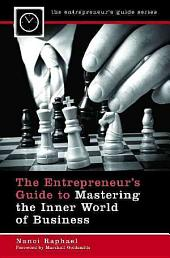 The Entrepreneur's Guide to Mastering the Inner World of Business