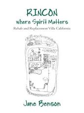 RINCON Where Spirit Matters: Rehab and Replacement Villa California