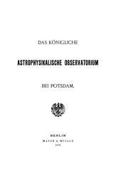 Das Königliche Astrophysikalische Observatorium bei Potsdam
