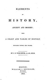 Elements of History, Ancient and Modern: With a Chart and Tables of History Included Within the Volume