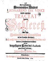 Des vortreflichen Florentinischen Mahlers Lionardo Da Vinci höchst-nützlicher Tractat von der Mahlerey