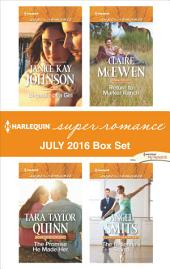 Harlequin Superromance July 2016 Box Set: Because of a Girl\The Promise He Made Her\Return to Marker Ranch\The Ballerina's Stand