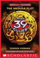 The 39 Clues: Cahills vs. Vespers Book 1: The Medusa Plot