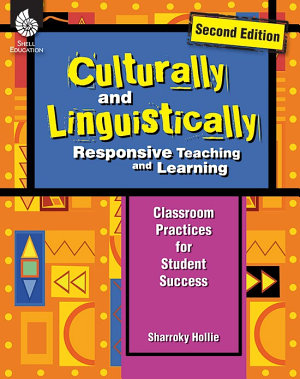 Culturally and Linguistically Responsive Teaching and Learning  Second Edition
