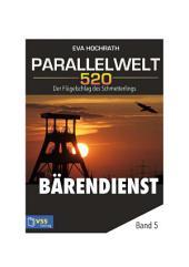 Parallelwelt 520 - Band 5 - Bärendienst: Der Flügelschlag des Schmetterlings