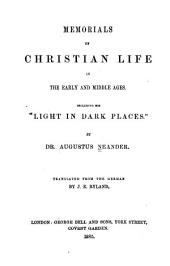 "Memorials of Christian Life in the Early and Middle Ages: Including His ""Light in Dark Places""."