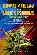 Growing Marijuana And Magic Mushrooms For Beginners