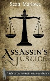 Assassin's Justice: A Tale of the Assassin Without a Name #6