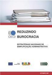 Reduzindo burocracia Estratégias nacionais de simplificação administrativa: Estratégias nacionais de simplificação administrativa