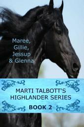 Marti Talbott's Highlander Series 2: (Maree, Gillie, Jessup, Glenna)