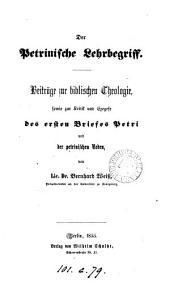 Der petrinische Lehrbegriff, Beitr. zur biblischen Theologie des ersten Briefes Petri und der petrinischen Reden