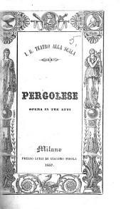 Pergolese; opera in tre atti, etc