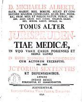 Systema jurisprudentiae medicae: quo casus forenses a ictis et medicis decidendi, explicantur omniumque ... in partem dogmaticam et practicam paritum, ...