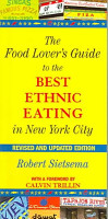 The Food Lover s Guide to the Best Ethnic Eating in New York City PDF