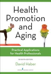 Health Promotion and Aging: Practical Applications for Health Professionals, Edition 7