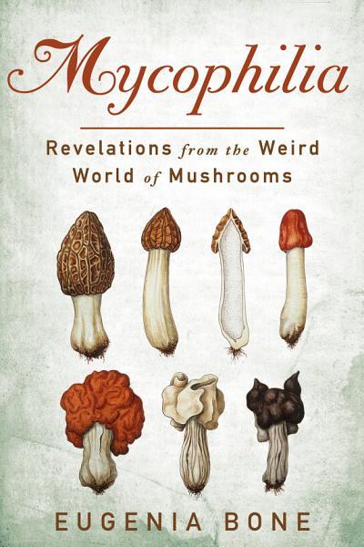 Download Mycophilia Book