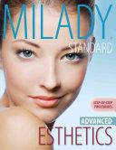 Milady s Standard Esthetics  Advanced Step by Step Procedures  Spiral bound Version