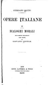 Le opere italiane: Spaccio de la bestia triofante. Cabala del cavallo Pegaseo. De gli eroici furori