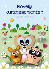 Flovely Kurzgeschichten: Abenteuergeschichten für Kinder
