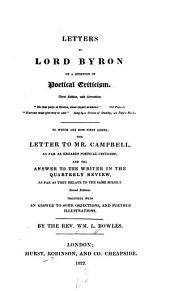 Letters to Lord Byron on a Question of Poetical Criticism: With Corrections, to which are ... Added the Letter to Mr. Campbell, as Far as Regards Põetical Criticism, and the Answer to the Writer in the Quarterly Review, Together with an Answer to Some Objections, and Further Illus