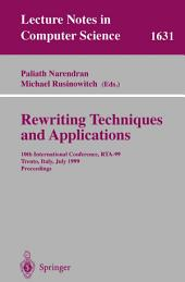 Rewriting Techniques and Applications: 10th International Conference, RTA'99, Trento, Italy, July 2-4, 1999, Proceedings