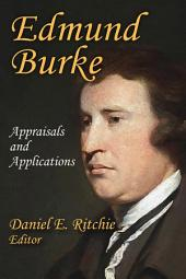 Edmund Burke: Appraisals and Applications