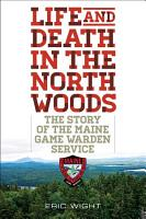 Life and Death in the North Woods PDF
