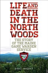 Life And Death In The North Woods Book PDF