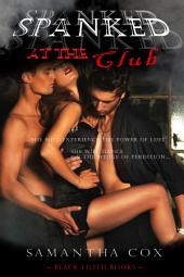 Spanked at the Club(BDSM, initiation, threesome, MMF, submission and domination, alpha male domination)