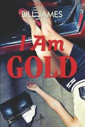 I Am Gold: A Harpur & Iles Mystery (Vol. Book 27)