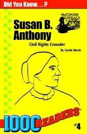 Susan B Anthony: Civil Rights Crusader