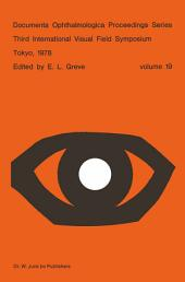 Third International Visual Field Symposium Tokyo, May 3–6, 1978