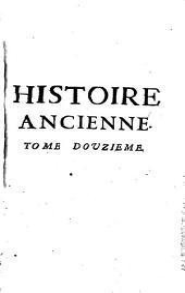 Histoire ancienne des egyptiens, des carthaginois, des assyriens, des babyloniens, des medes et des perses, des macedoniens, des grecs: Volume12